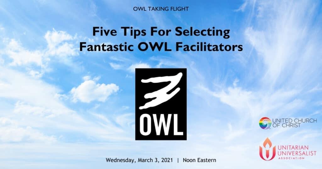 Five Tips For Selecting Fantastic OWL Facilitators