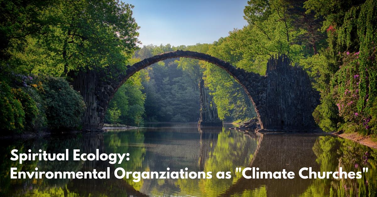 Spiritual_Ecology__Environmental_Organziations_as__Climate_Churches_.png
