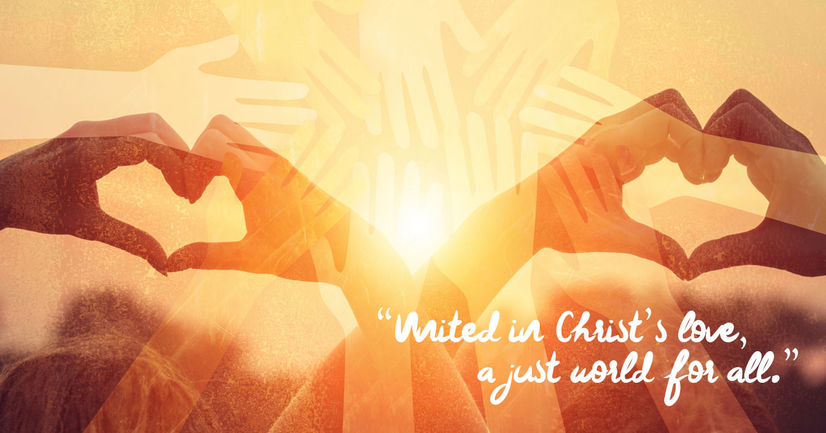 """""""United in Christ's love, a just world for all."""""""