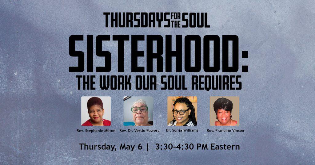 Sisterhood-Thursdays for the Soul-May 3, 2021
