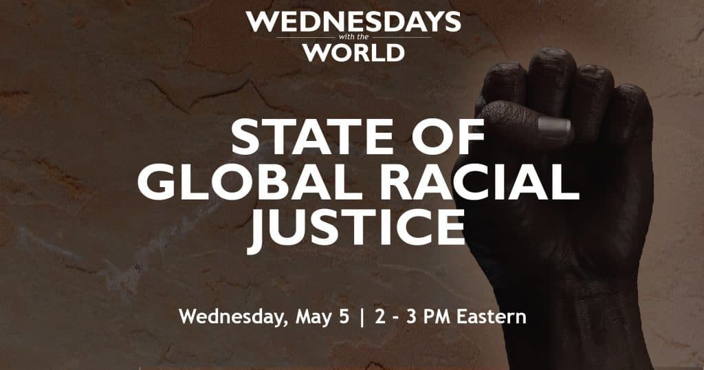 State-of-Global-Racial-Justice-Wednesdays with-the-World-May 3, 2021