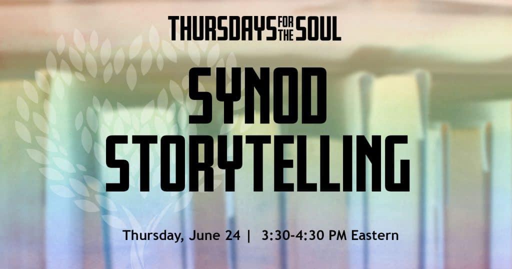 SynodStorytelling-ThursdaysfortheSoul-WPImage-Promotion