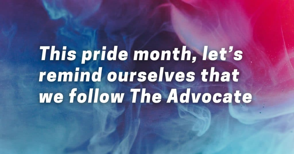 """Picture of swirling rainbow smoke with the words, """"This pride month, let's remind ourselves that we follow The Advocate"""""""