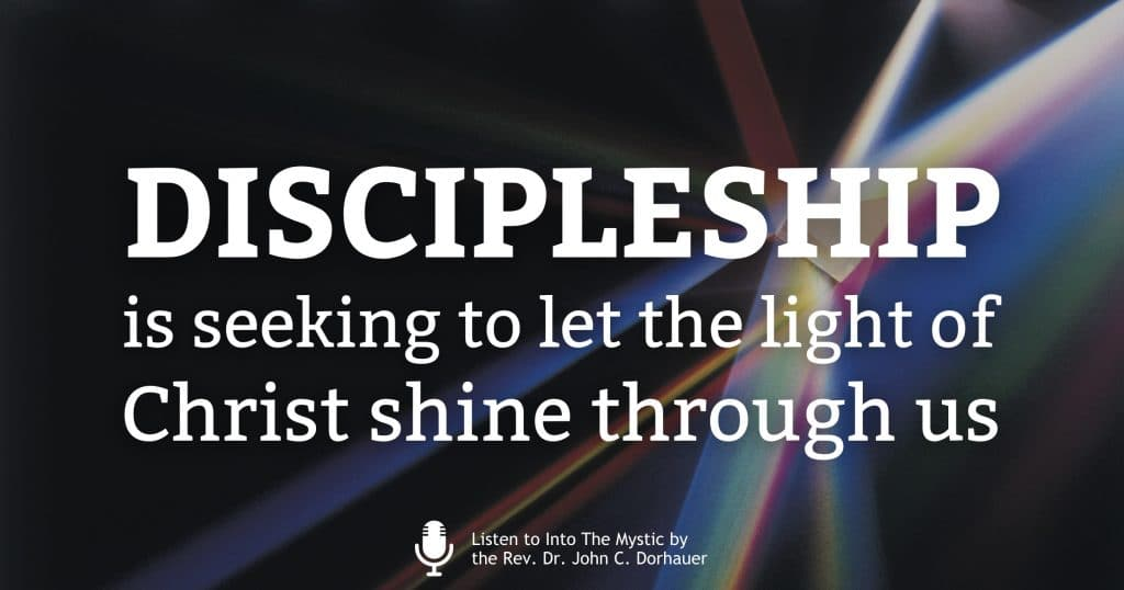 """Picture of a glass prism and light spectrum with the words, """"Discipleship is seeking to let the light of Christ shine through us."""""""