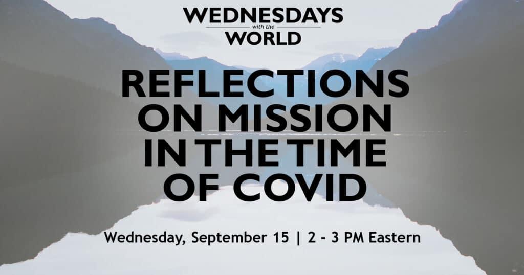 ReflectionsonMissionintheTimeofCOVID-WednesdayswiththeWorld